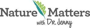 Nature Matters with Dr. Jenny